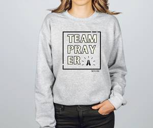 Team Pray-er Sweatshirt