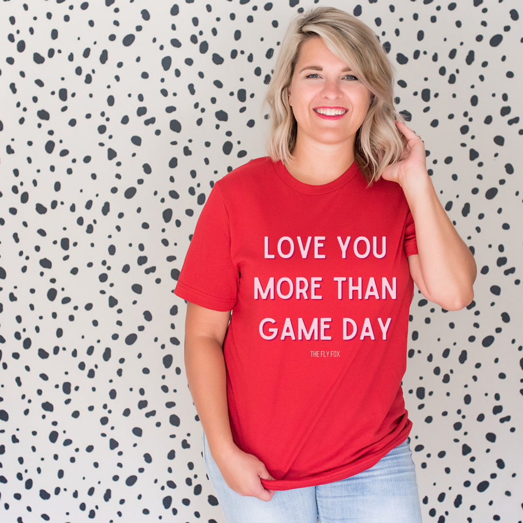 Love You More Than Game Day Tee - The Fly Fox Apparel