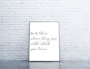 Meet them where They are with What you Have PRINTABLE