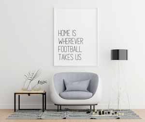 Home is Wherever It Takes Us (Football, Basketball, Baseball, Coaching) POSTER
