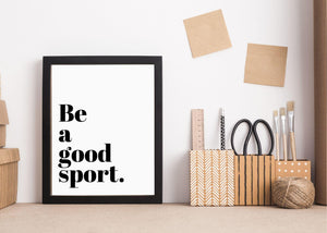 Be a Good Sport PRINTABLE - The Fly Fox Apparel