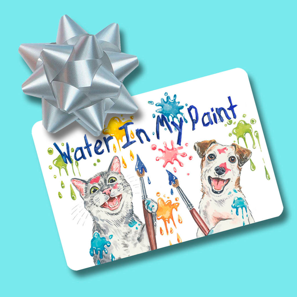 Gift cards to shop online at Water In My Paint