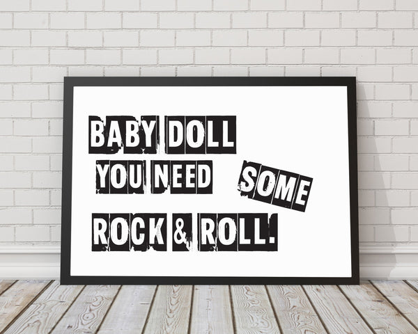 Baby Doll You Need Some Rock and Roll Typography Art Print - Rock Salt Prints Ltd