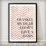 Frankly My Dear I Don't Give a Damn - Rose Gold Zig Zag Typography Poster - Rock Salt Prints