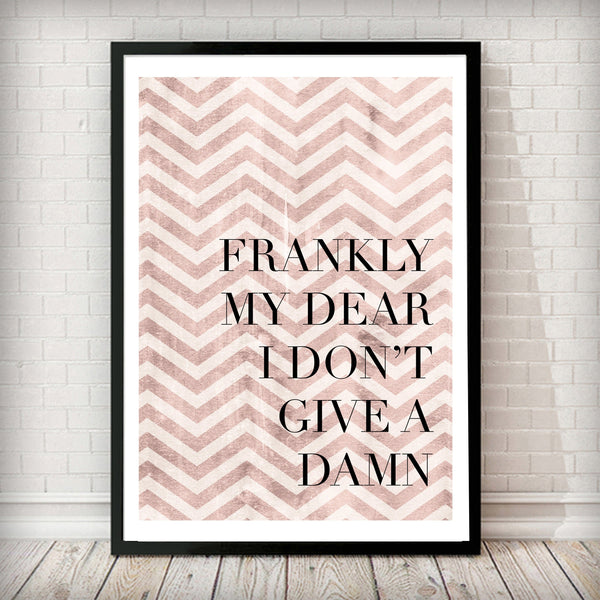 Frankly My Dear I Don't Give a Damn - Rose Gold Zig Zag Typography Poster - Rock Salt Prints Ltd