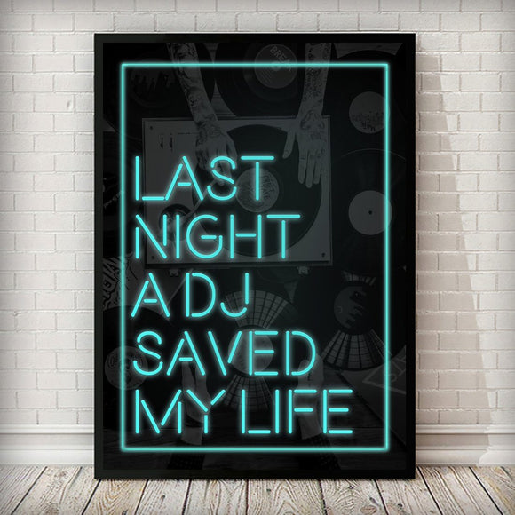 Last Night a DJ Saved My Life - Neon Typography Quote Art Print - Rock Salt Prints Ltd