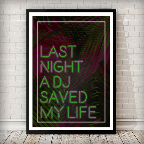 Last Night A DJ Saved My Life in TROPICAL GREEN Typography Art Print - Rock Salt Prints
