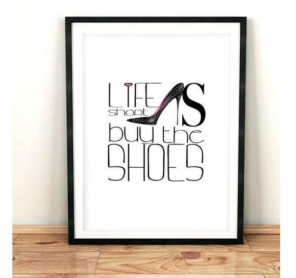 Life is short buy the shoes - Typography Art Print - Rock Salt Prints Ltd