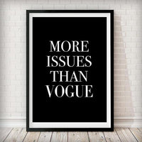 More Issues Than Vogue - Black Typography Fashion Art Print - Rock Salt Prints Ltd