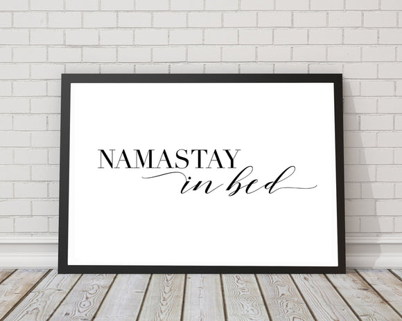 Namastay in bed - Typography Poster - Rock Salt Prints