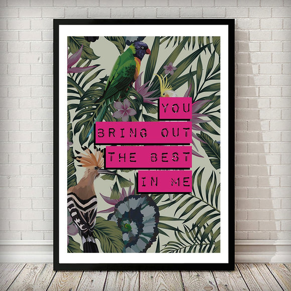 You Bring Out The Best In Me Pink Tropical Typography Art Print