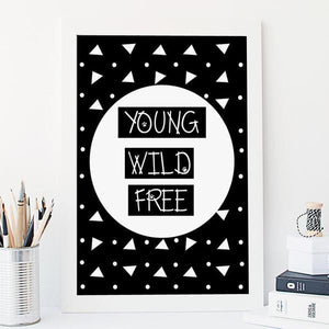 Young, Wild & Free Monochrome Nursery Art Print - Rock Salt Prints
