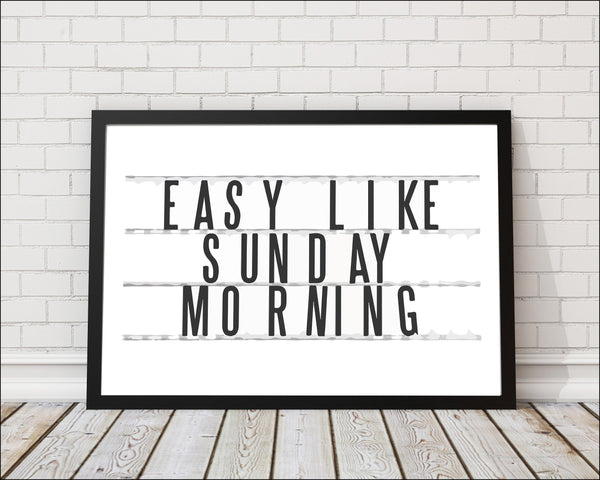 Easy Like Sunday Morning Home Decor Art Print - Rock Salt Prints Ltd