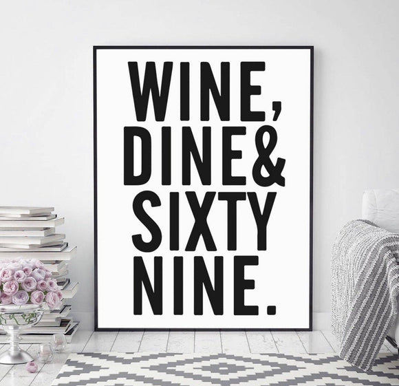 Wine Dine Sixty Nine Typography Fashion Art Poster - Rock Salt Prints Ltd