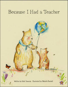 Because I Had a Teacher<p>by Kobi Yamada<p>