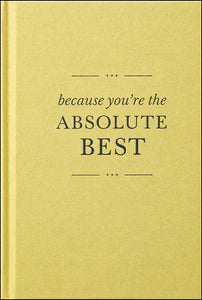 Because You're the Absolute Best<p>by Danielle Leduc<p><p>