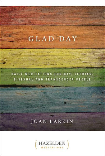 Glad Day<p>Daily Affirmations for Gay, Lesbian, Bisexual, and Transgender People<p>by Joan Larkin<p>