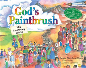 God's Paintbrush (Tenth Anniversary)<p>by Sandy Eisenberg Sasso<p>