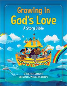 Growing in God's Love<p>A Story Bible<p>by Elizabeth F. Caldwell &  Carol A. Wehrheim<p>