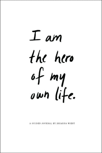 I Am the Hero of My Own Life<p>by Brianna West<p>