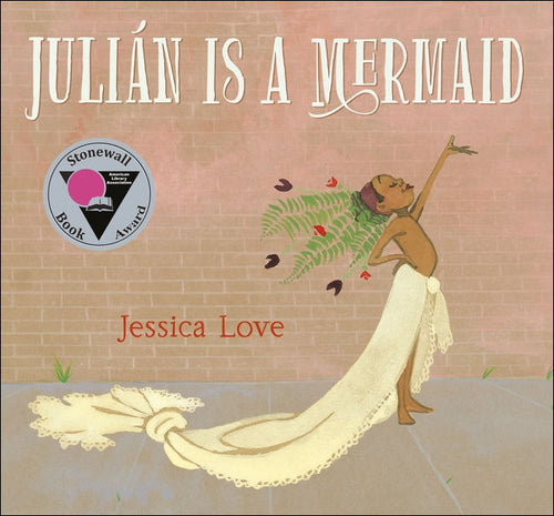 Julián Is a Mermaid<p>by Jessica Love (author/illustrator)<p>