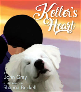 Keller's Heart<p>by John Gray<p>