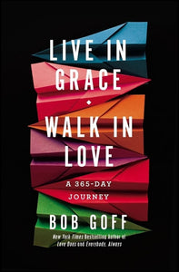 Live in Grace, Walk in Love<p>A 365-Day Journey<p>by Bob Goff<p>