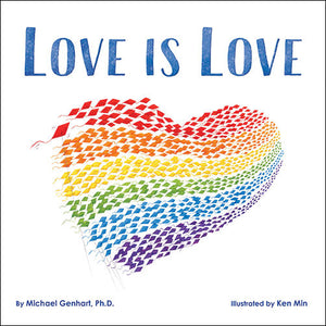 Love Is Love<p>by Michael Genhart<p>