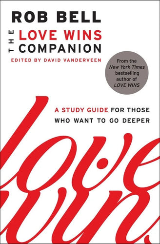 The Love Wins Companion by Rob Bell