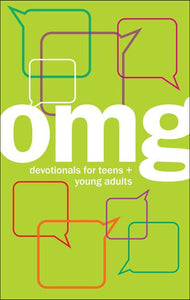 OMG<p>Devotionals for Teens + Young Adults<p>