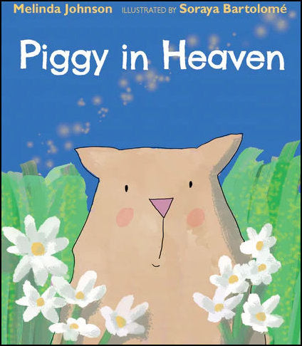 Piggy in Heaven <p>by Melinda Johnson<p>