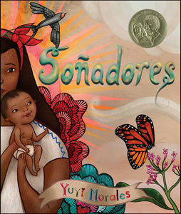 Soñadores = Dreamers <p>by Yuyi Morales<p>