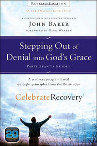 Stepping Out of Denial into God's Grace, Participant's Guide I by John Baker