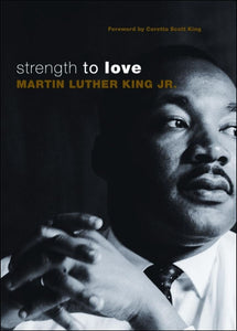 Strength to Love by Martin Luther King, Jr