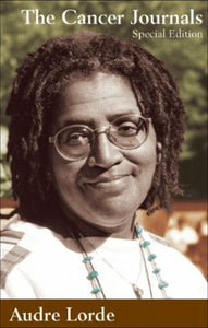 The Cancer Journals: Special Edition by Audre Lorde