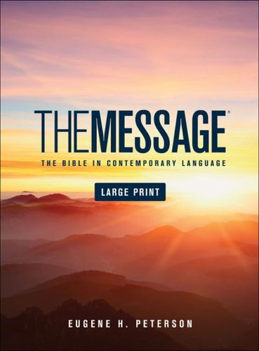The Message Bible Large Print by Eugene H. Peterson