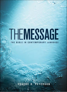 The Message Full Size by Eugene H. Peterson
