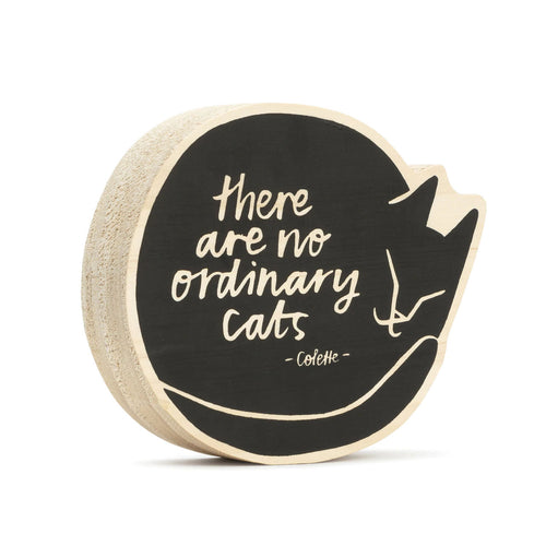There are no ordinary cats --Collette