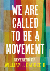 We Are Called to Be a Movement<p><p>by William Barber<p>