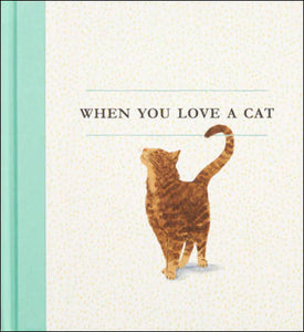 When You Love a Cat<p>by M.H. Clark<p>