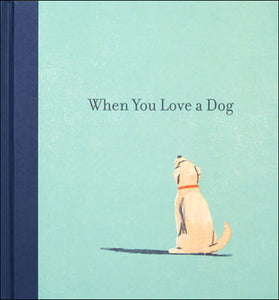 When You Love a Dog<p> by M.H. Clark<p>