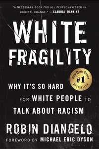 White Fragility: Why It's So Hard for White People to Talk about Racism</p>by Robin Diangelo