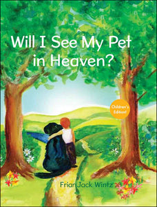 Will I See My Pet in Heaven?<p>by Friar Jack Wintz (Children's)<p>