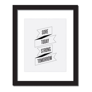 'Sore today, Strong tomorrow' Print - windypebble