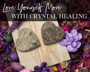 Love Yourself More with Crystal Healing