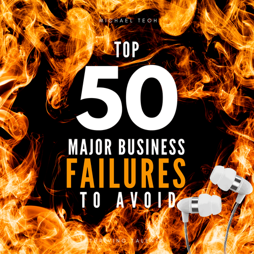 Top 50 Major Business Failures to Avoid (MP3)