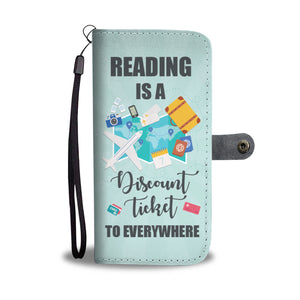 Reading Is A Discount Ticket To Everywhere Wallet Phone Case