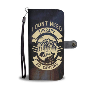 I Don't Need Therapy I Just Need Go Camping Wallet Phone Case