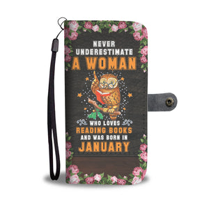 Nerver Underestimate A Woman Who Love Reading Books And Was Born In January Wallet Case