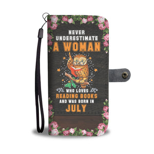 Never Underestimate A Woman Who Loves Reading Books And Was Born In July Wallet Case